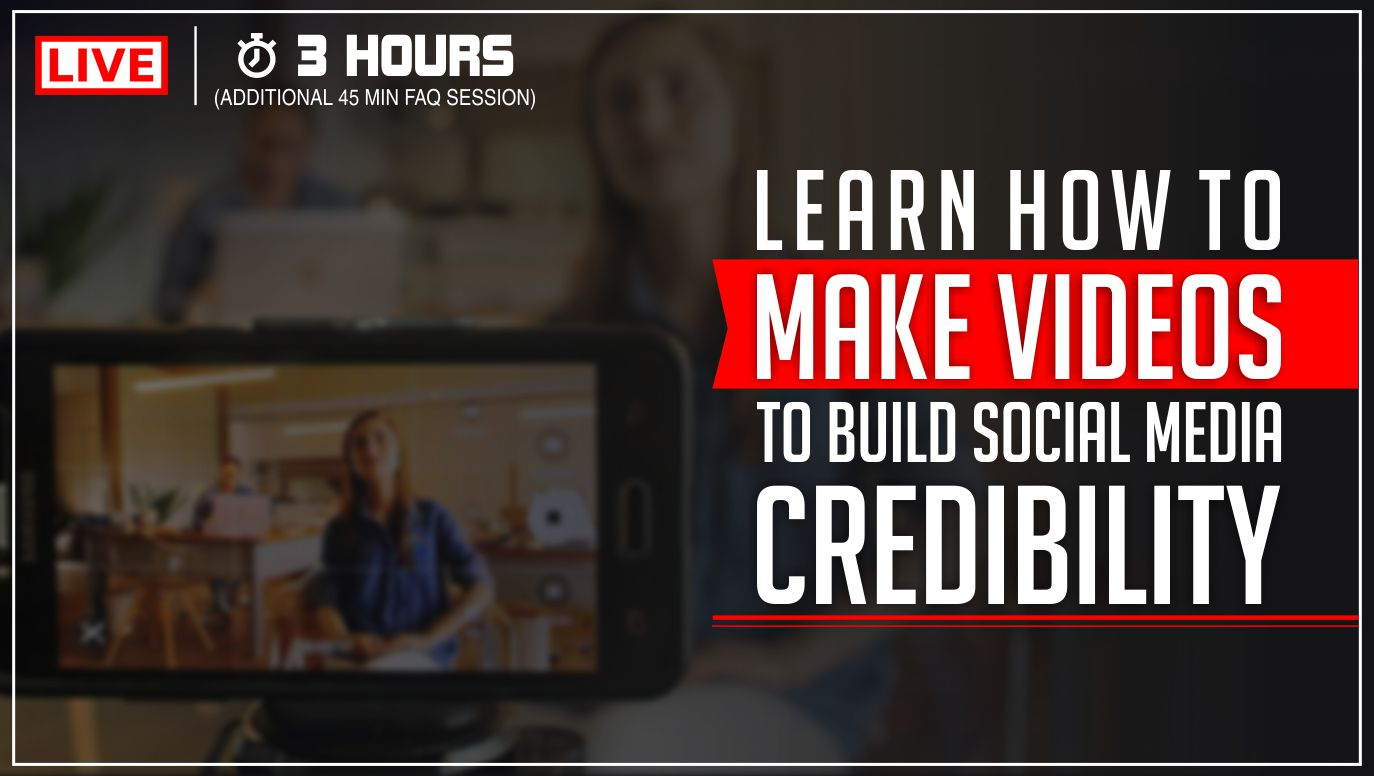 Learn How to Make Videos to Build Social Credibility